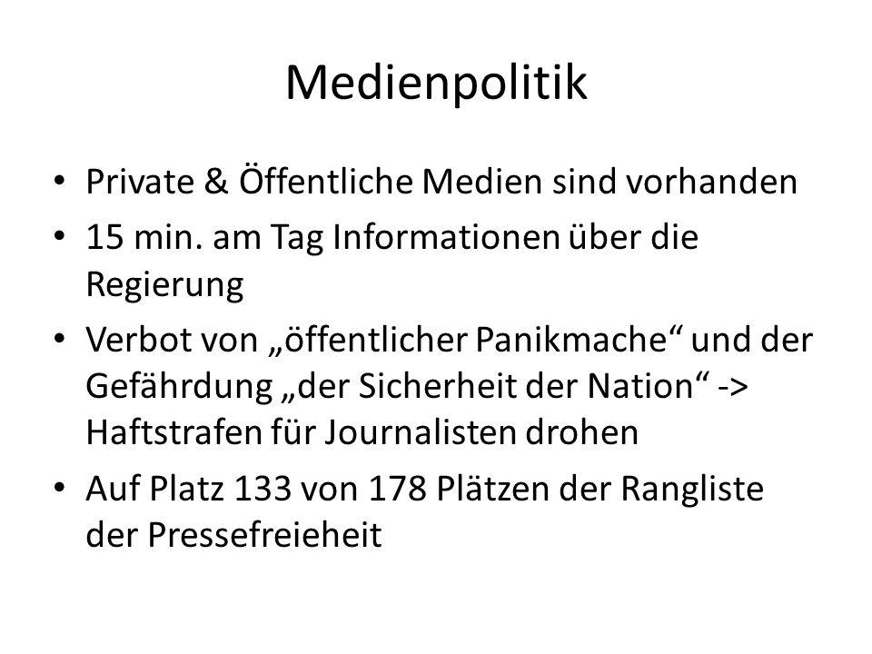 Medienpolitik Private & Öffentliche Medien sind vorhanden 15 min. am Tag Informationen über die Regierung Verbot von öffentlicher Panikmache und der G
