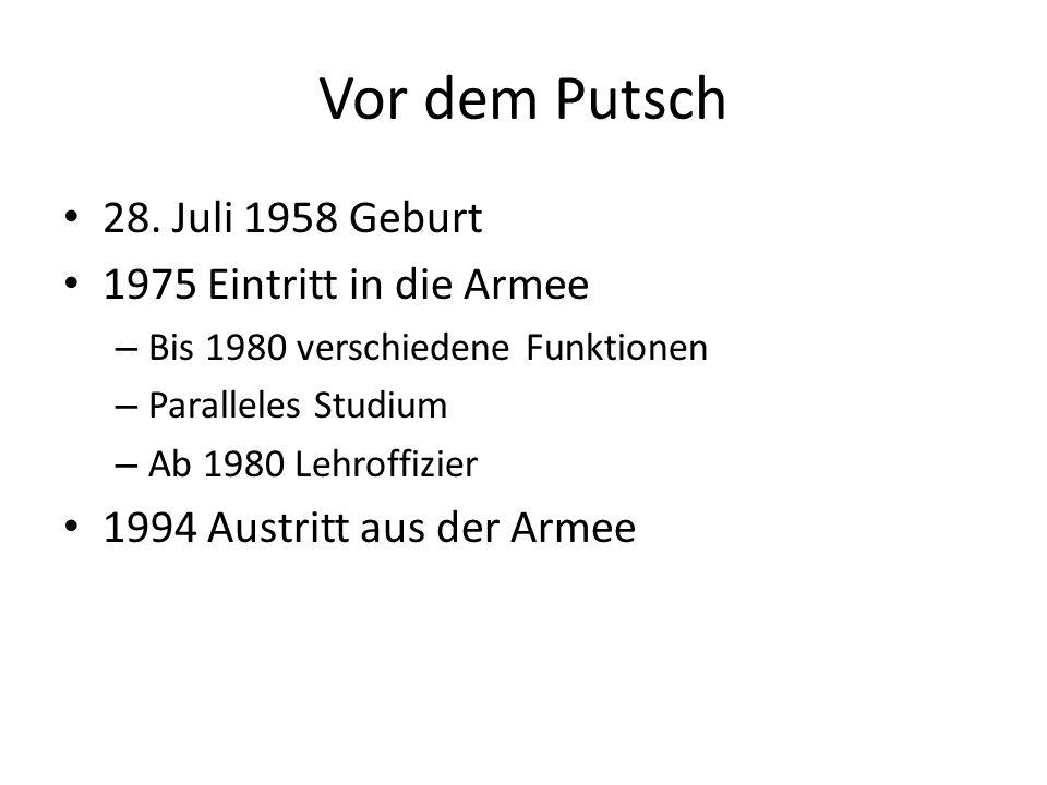Vor dem Putsch 28. Juli 1958 Geburt 1975 Eintritt in die Armee – Bis 1980 verschiedene Funktionen – Paralleles Studium – Ab 1980 Lehroffizier 1994 Aus