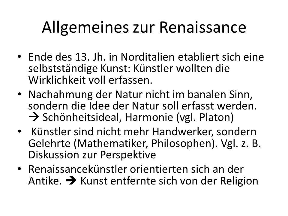 3 Phasen der Renaissancekunst Frührenaissance: kindliche Unbekümmertheit prägte die Kunst: einfache Formen, klare Linien, einheitliche Farben; z.