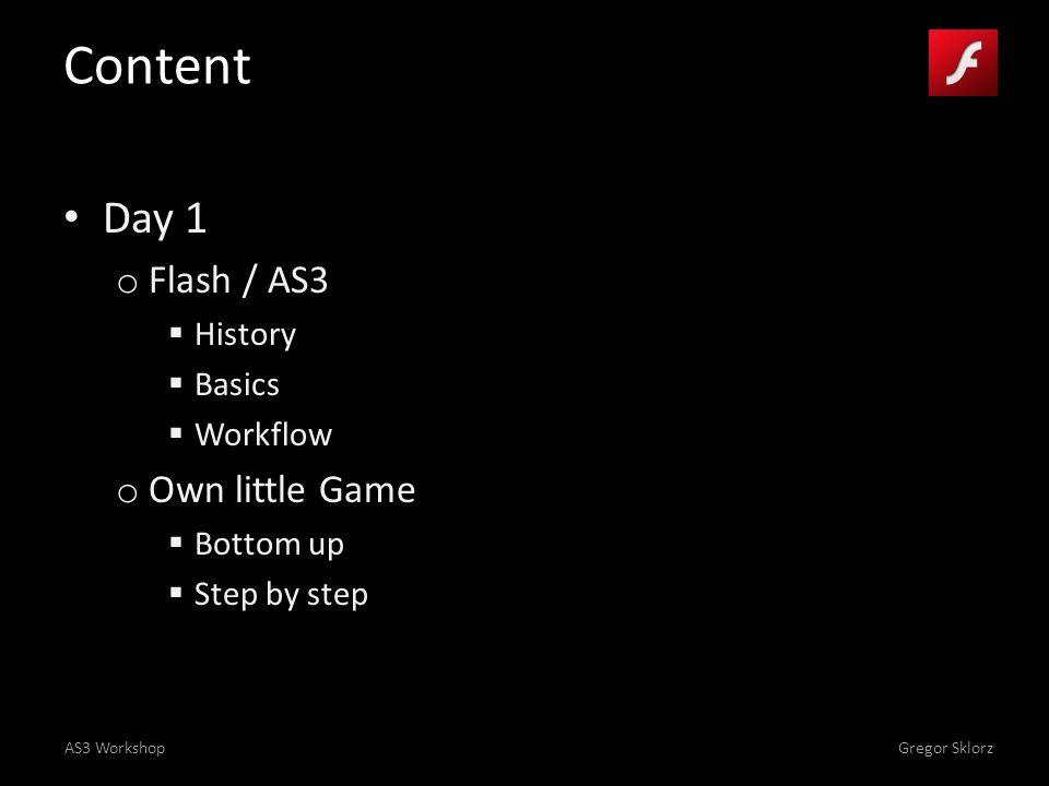 AS3 WorkshopGregor Sklorz Content Day 2 o Extended prepared Game Elements XML Socket Connection...