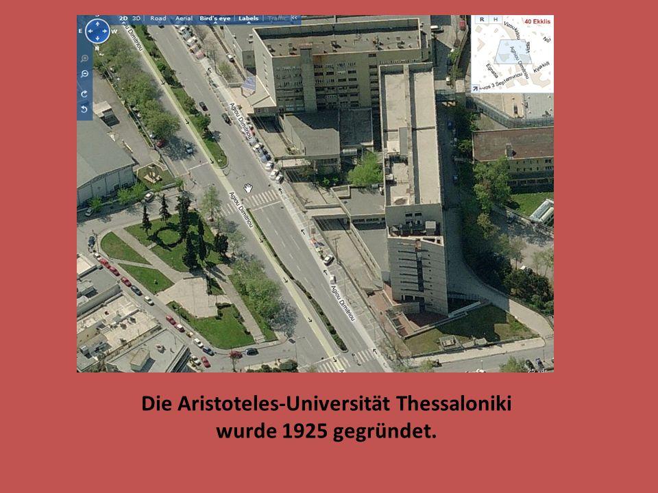 Die Aristoteles-Universität Thessaloniki wurde 1925 gegründet.