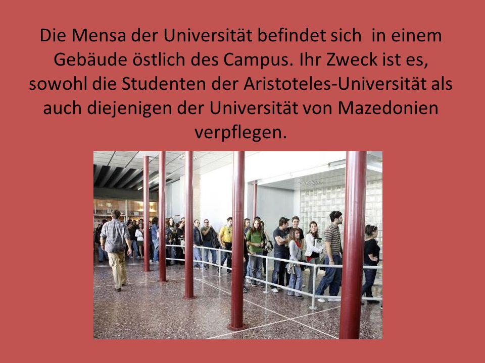 Die Mensa der Universität befindet sich in einem Gebäude östlich des Campus. Ihr Zweck ist es, sowohl die Studenten der Aristoteles-Universität als au