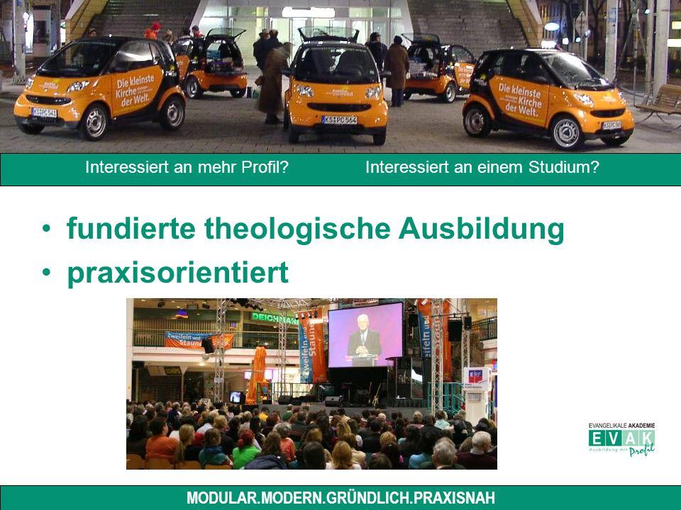 fundierte theologische Ausbildung praxisorientiert Interessiert an mehr Profil.