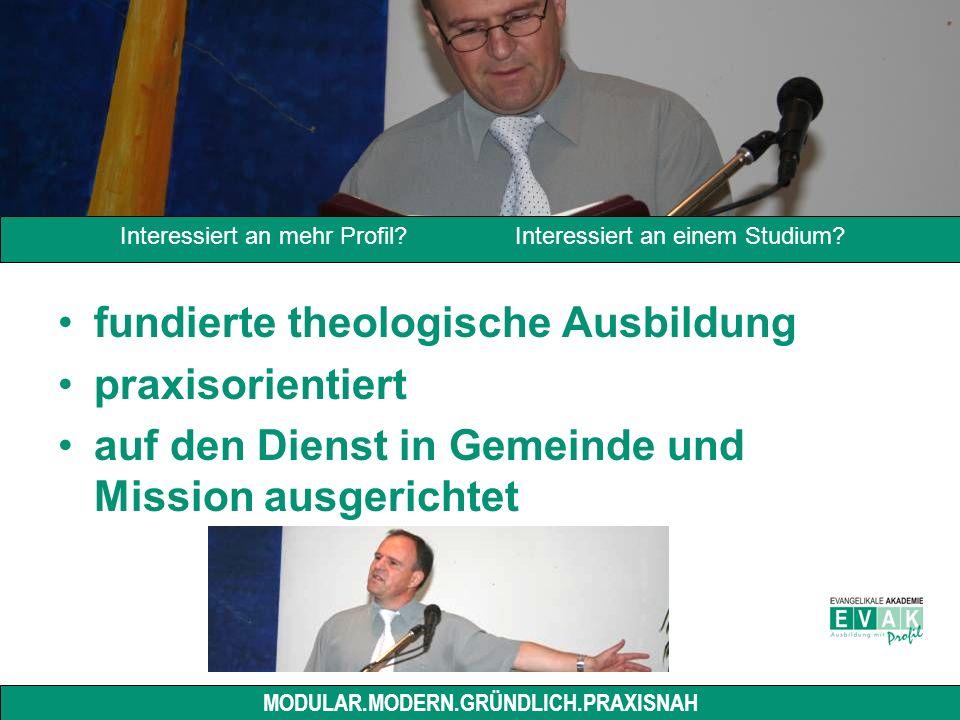 fundierte theologische Ausbildung praxisorientiert auf den Dienst in Gemeinde und Mission ausgerichtet Interessiert an mehr Profil.