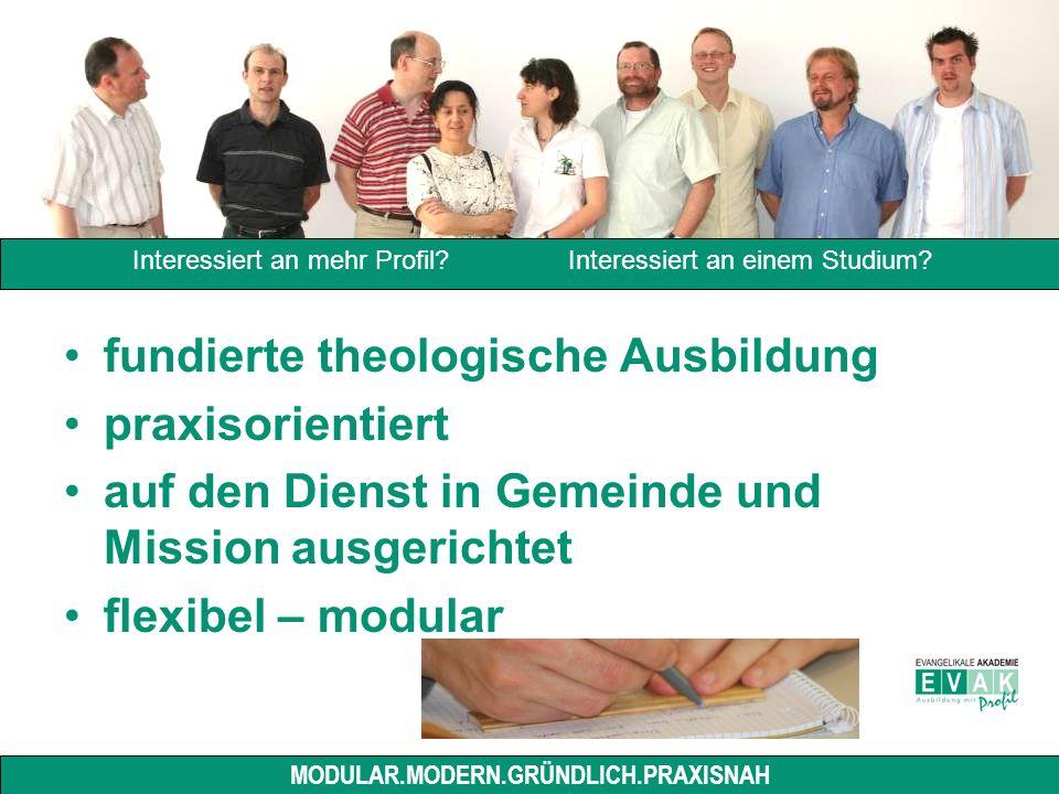fundierte theologische Ausbildung praxisorientiert auf den Dienst in Gemeinde und Mission ausgerichtet flexibel – modular Interessiert an mehr Profil.