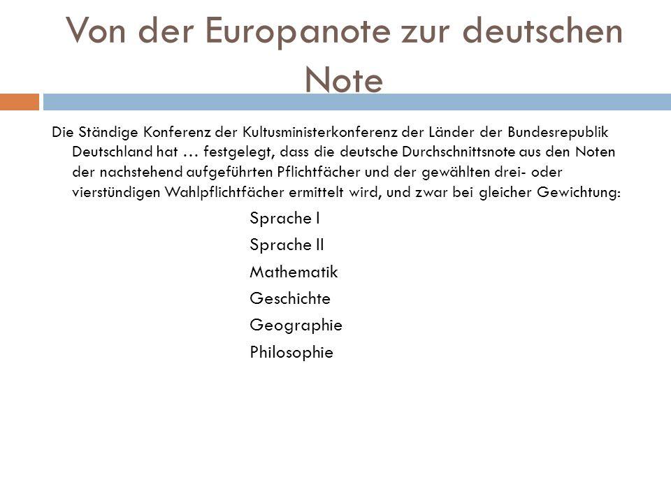 Von der Europanote zur deutschen Note Die Ständige Konferenz der Kultusministerkonferenz der Länder der Bundesrepublik Deutschland hat … festgelegt, d