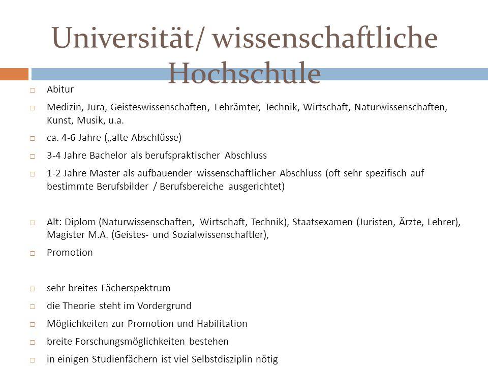 Universität/ wissenschaftliche Hochschule Abitur Medizin, Jura, Geisteswissenschaften, Lehrämter, Technik, Wirtschaft, Naturwissenschaften, Kunst, Mus