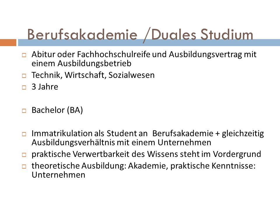 Berufsakademie /Duales Studium Abitur oder Fachhochschulreife und Ausbildungsvertrag mit einem Ausbildungsbetrieb Technik, Wirtschaft, Sozialwesen 3 J