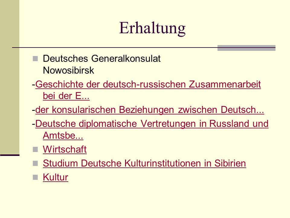 Erhaltung Deutsches Generalkonsulat Nowosibirsk -Geschichte der deutsch-russischen Zusammenarbeit bei der E...Geschichte der deutsch-russischen Zusammenarbeit bei der E...