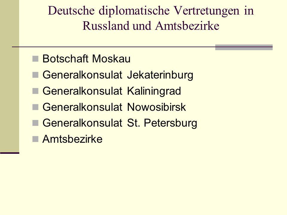 Deutsche diplomatische Vertretungen in Russland und Amtsbezirke Botschaft Moskau Generalkonsulat Jekaterinburg Generalkonsulat Kaliningrad Generalkonsulat Nowosibirsk Generalkonsulat St.