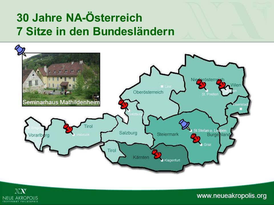 www.neueakropolis.org 30 Jahre NA-Österreich 7 Sitze in den Bundesländern Seminarhaus Mathildenheim