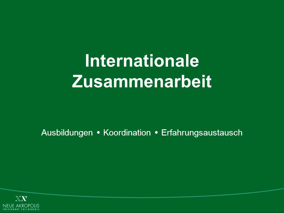 Internationale Zusammenarbeit Ausbildungen Koordination Erfahrungsaustausch