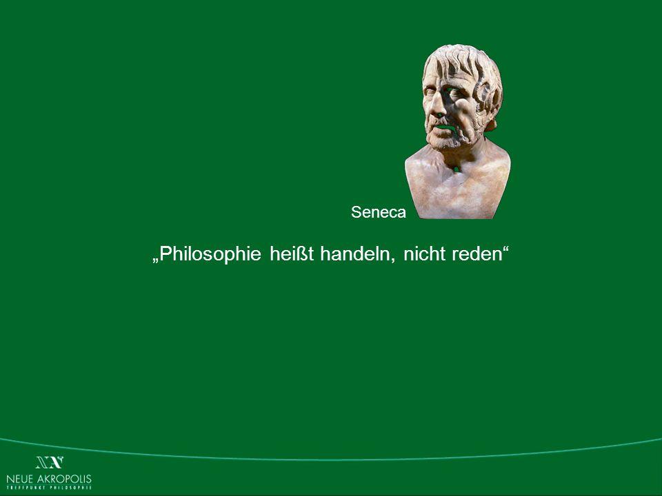 Philosophie heißt handeln, nicht reden Seneca