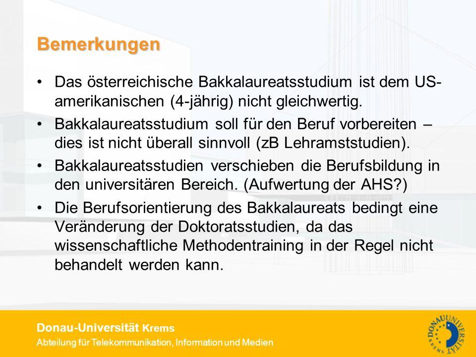 Abteilung für Telekommunikation, Information und Medien Donau-Universität Krems Bemerkungen Das österreichische Bakkalaureatsstudium ist dem US- ameri