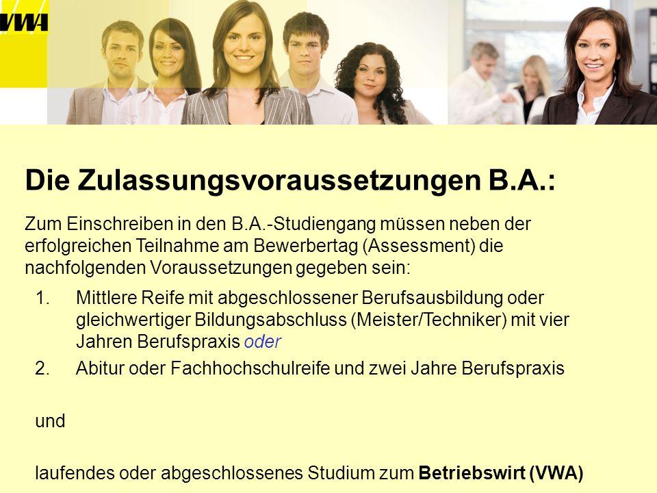 Die Zulassungsvoraussetzungen B.A.: Zum Einschreiben in den B.A.-Studiengang müssen neben der erfolgreichen Teilnahme am Bewerbertag (Assessment) die
