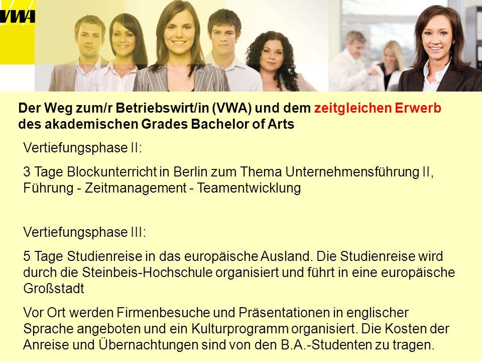 Vertiefungsphase II: 3 Tage Blockunterricht in Berlin zum Thema Unternehmensführung II, Führung - Zeitmanagement - Teamentwicklung Vertiefungsphase II