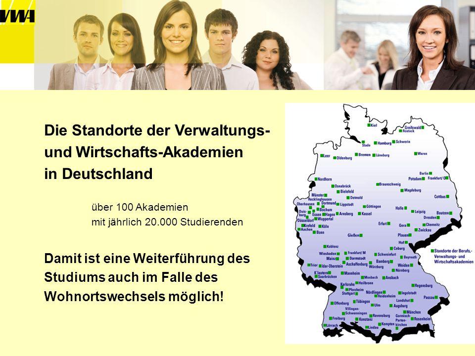 Die Standorte der Verwaltungs- und Wirtschafts-Akademien in Deutschland über 100 Akademien mit jährlich 20.000 Studierenden Damit ist eine Weiterführu