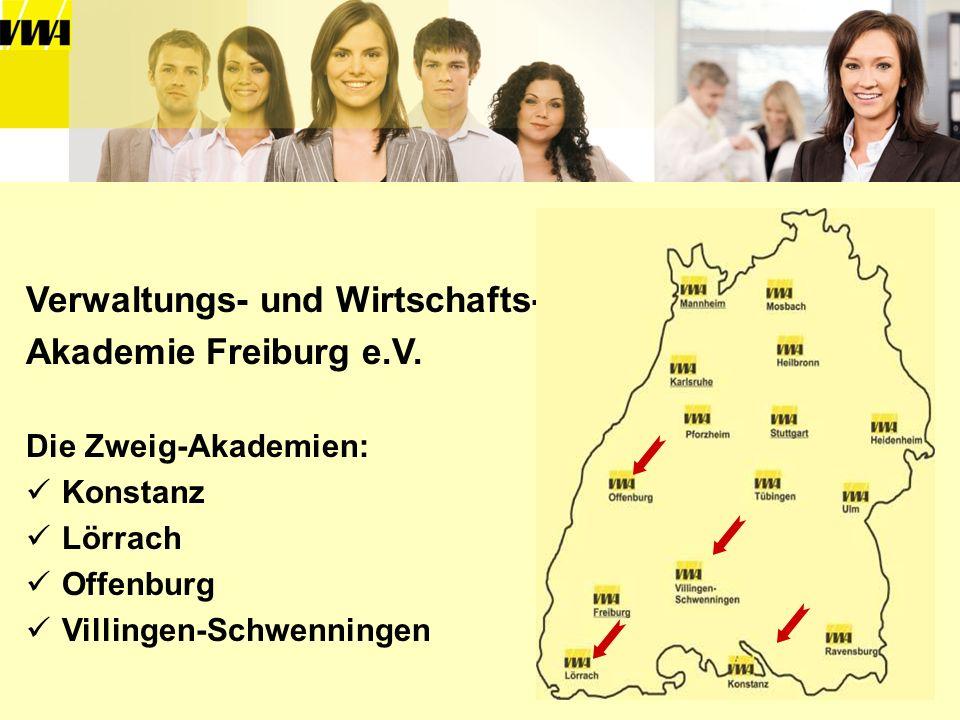 Verwaltungs- und Wirtschafts- Akademie Freiburg e.V. Die Zweig-Akademien: Konstanz Lörrach Offenburg Villingen-Schwenningen