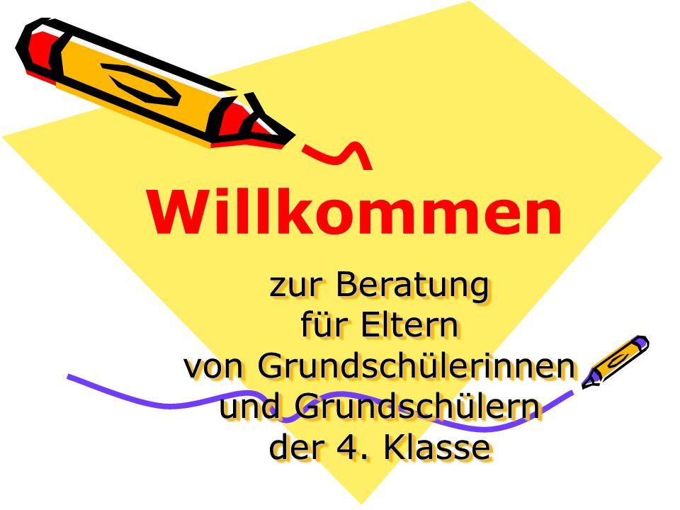 zur Beratung für Eltern von Grundschülerinnen und Grundschülern der 4. Klasse Willkommen