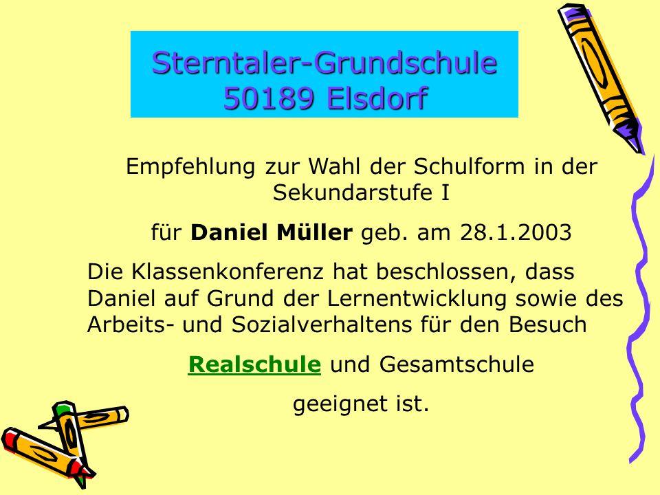 Sterntaler-Grundschule 50189 Elsdorf Empfehlung zur Wahl der Schulform in der Sekundarstufe I für Daniel Müller geb.