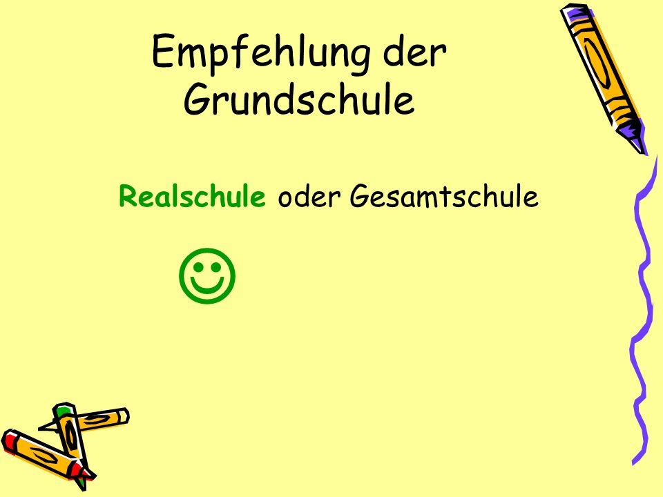 Empfehlung der Grundschule Realschule oder Gesamtschule