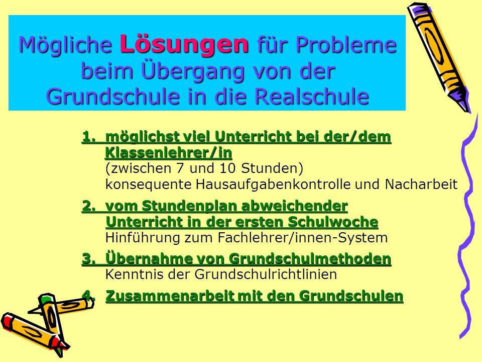 Mögliche Lösungen für Probleme beim Übergang von der Grundschule in die Realschule 4.Zusammenarbeit mit den Grundschulen 1.