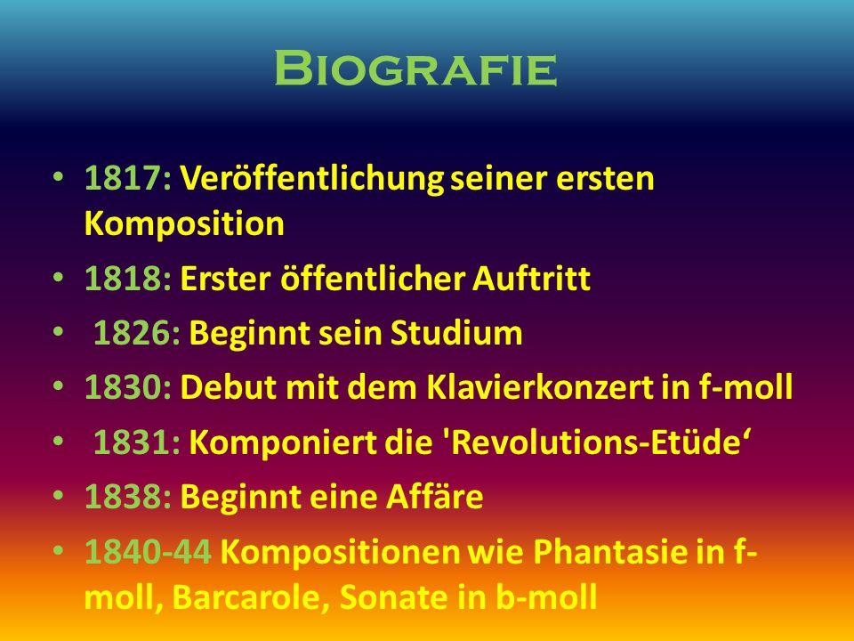 Biografie 1817: Veröffentlichung seiner ersten Komposition 1818: Erster öffentlicher Auftritt 1826: Beginnt sein Studium 1830: Debut mit dem Klavierko