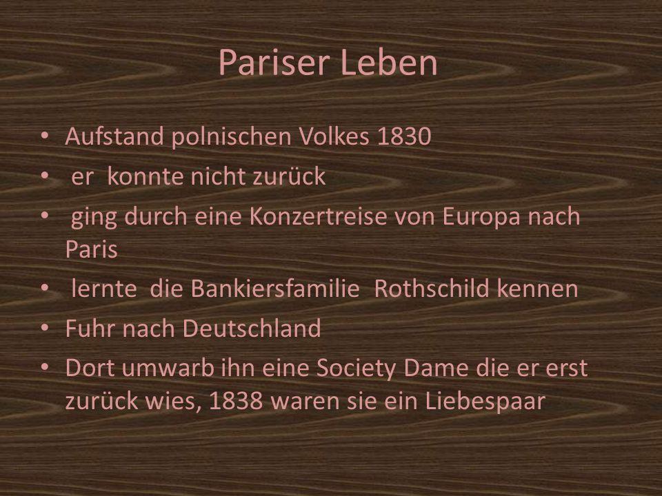 Pariser Leben Aufstand polnischen Volkes 1830 er konnte nicht zurück ging durch eine Konzertreise von Europa nach Paris lernte die Bankiersfamilie Rot