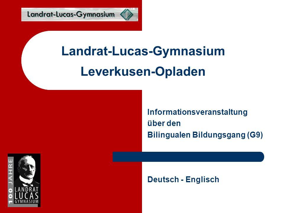 Informationsveranstaltung über den Bilingualen Bildungsgang (G9) Landrat-Lucas-Gymnasium Leverkusen-Opladen Deutsch - Englisch
