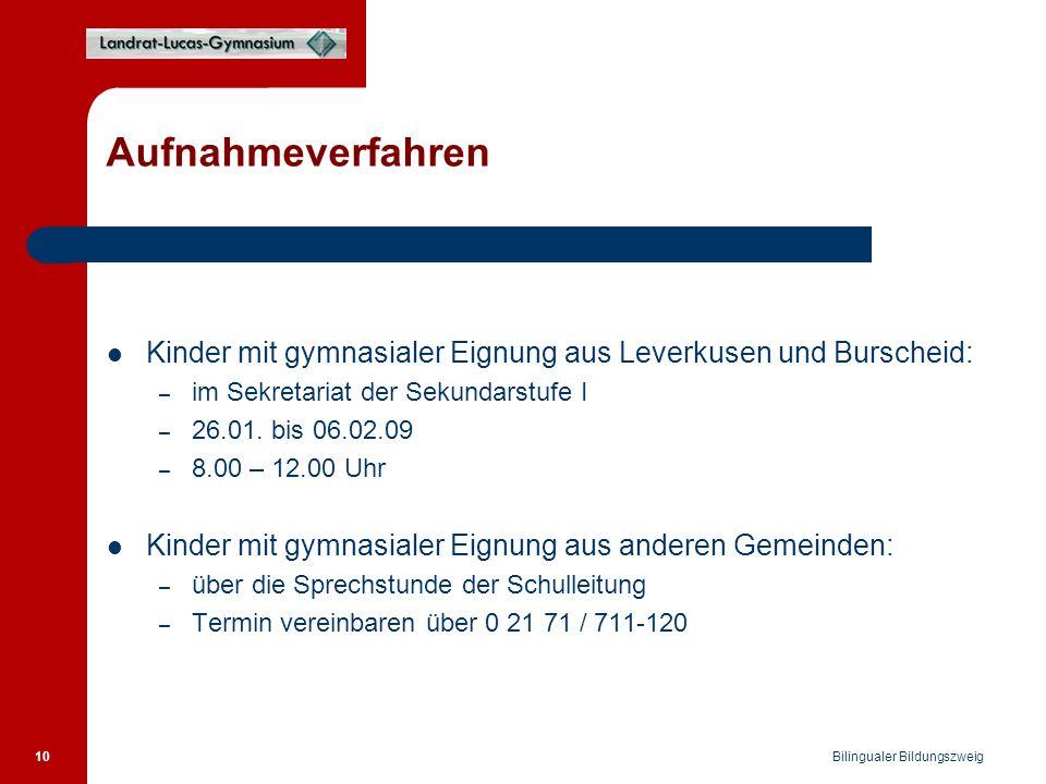 Bilingualer Bildungszweig 10 Aufnahmeverfahren Kinder mit gymnasialer Eignung aus Leverkusen und Burscheid: – im Sekretariat der Sekundarstufe I – 26.01.