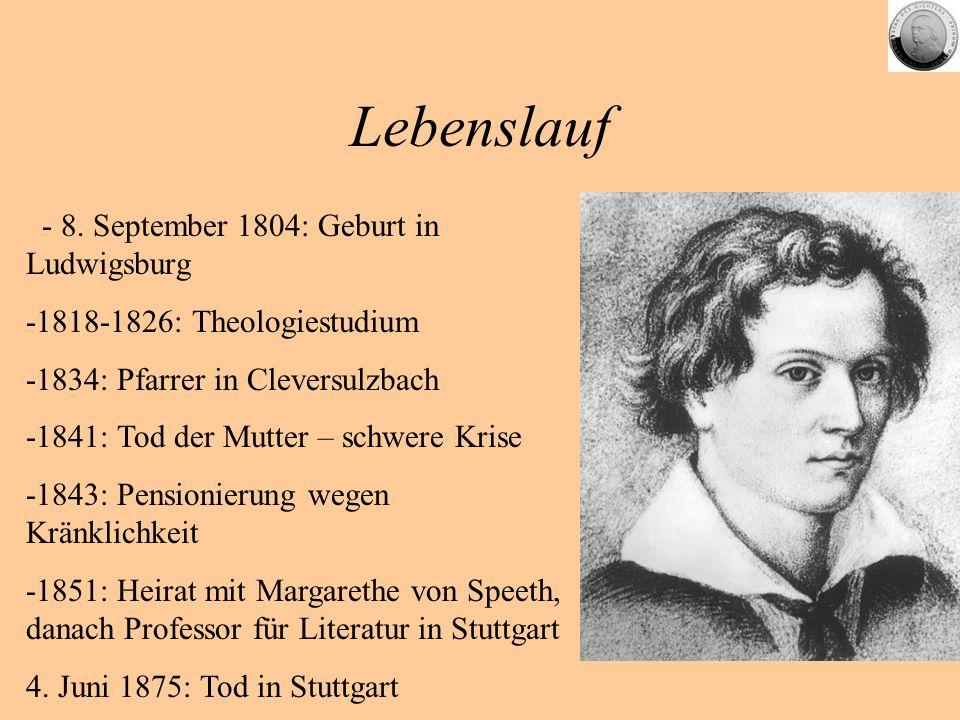 Lebenslauf - 8. September 1804: Geburt in Ludwigsburg -1818-1826: Theologiestudium -1834: Pfarrer in Cleversulzbach -1841: Tod der Mutter – schwere Kr