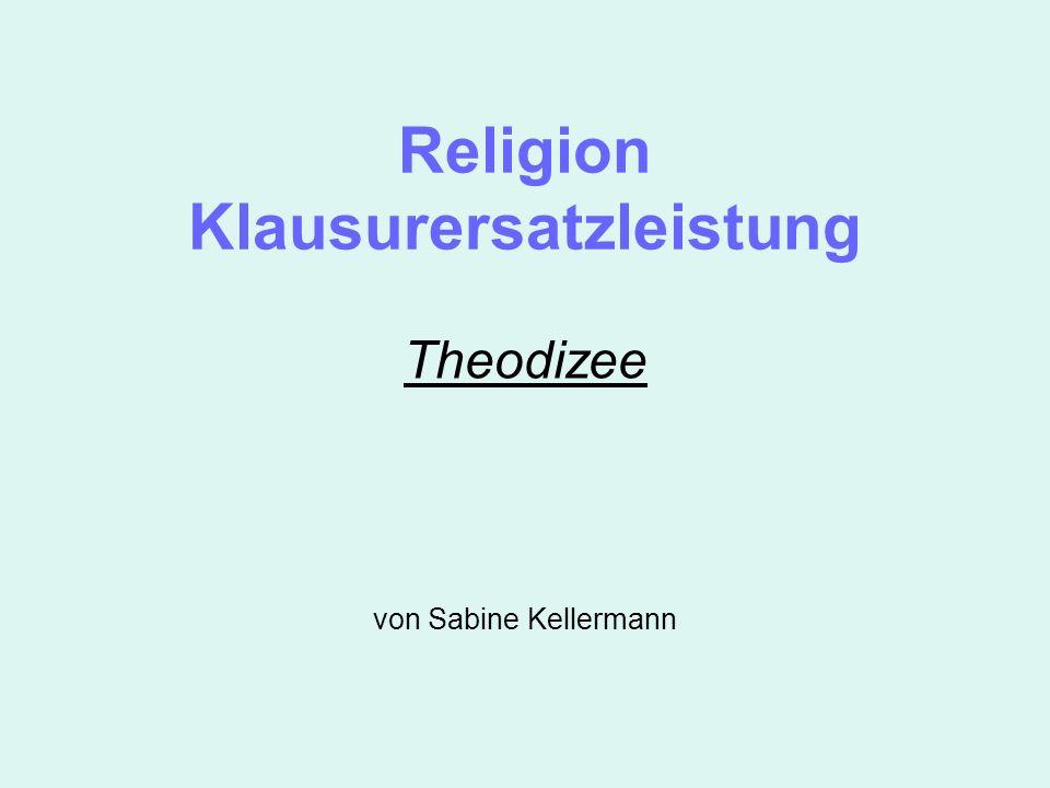 Religion Klausurersatzleistung Theodizee von Sabine Kellermann