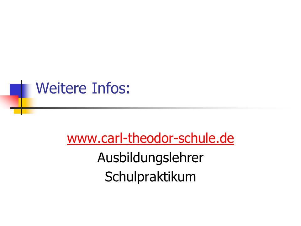 Weitere Infos: www.carl-theodor-schule.de Ausbildungslehrer Schulpraktikum