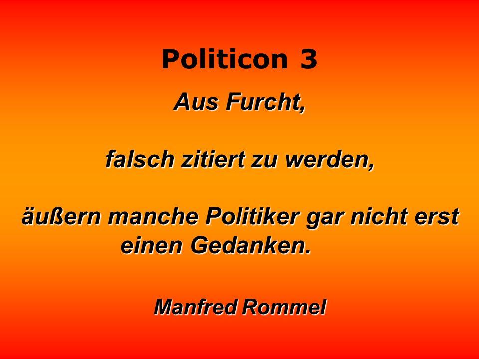 Politicon 3 Aus Fehlern lernt man; unsere Politiker machen keine Fehler.