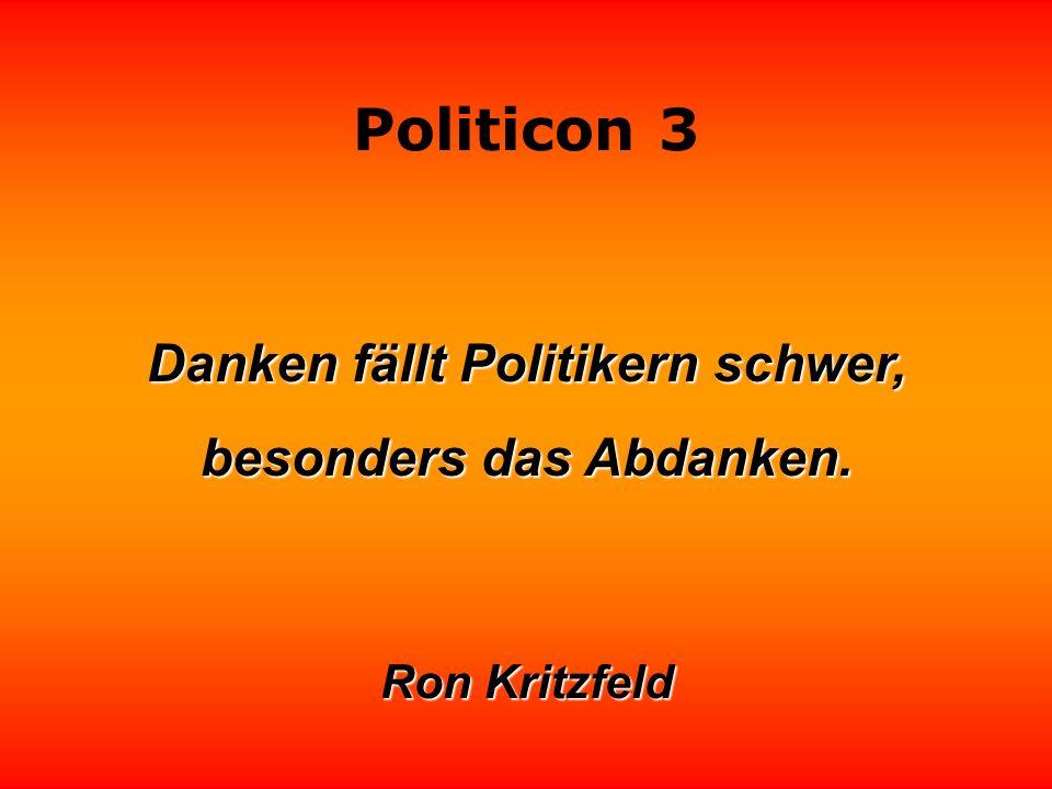 Politicon 3 Aus Furcht, falsch zitiert zu werden, äußern manche Politiker gar nicht erst einen Gedanken. Manfred Rommel