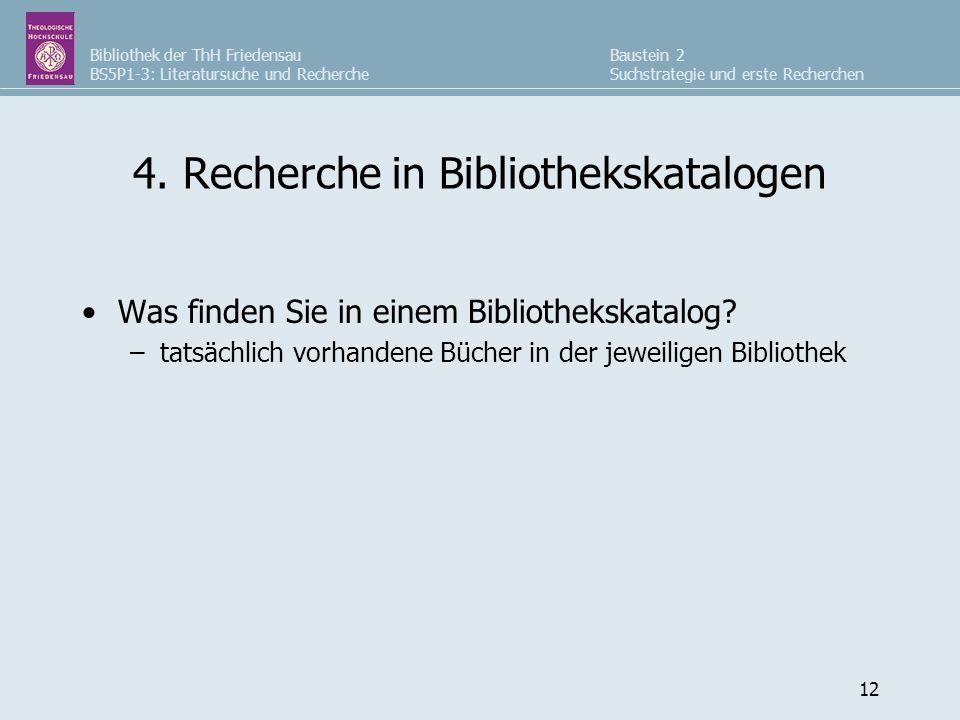 Bibliothek der ThH Friedensau BS5P1-3: Literatursuche und Recherche Baustein 2 Suchstrategie und erste Recherchen 12 4. Recherche in Bibliothekskatalo