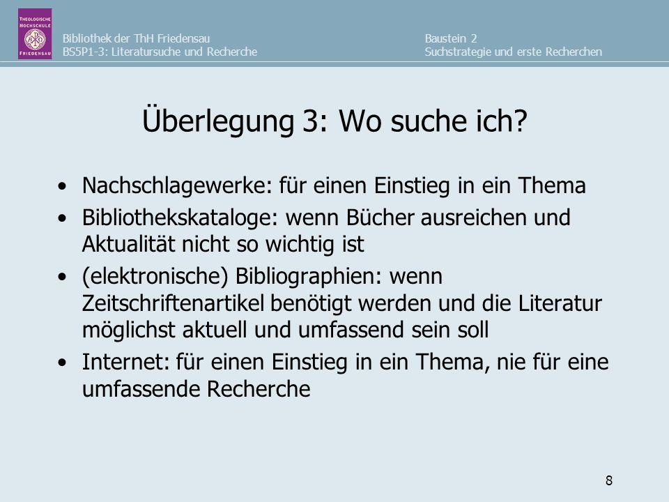Bibliothek der ThH Friedensau BS5P1-3: Literatursuche und Recherche Baustein 2 Suchstrategie und erste Recherchen 8 Überlegung 3: Wo suche ich.