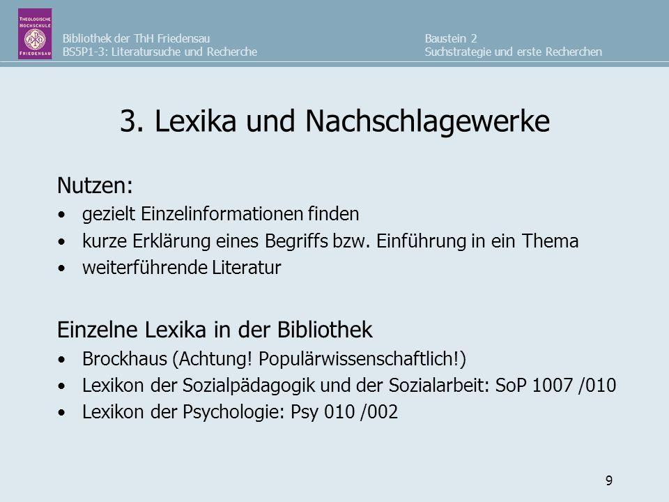 Bibliothek der ThH Friedensau BS5P1-3: Literatursuche und Recherche Baustein 2 Suchstrategie und erste Recherchen 9 3. Lexika und Nachschlagewerke Nut