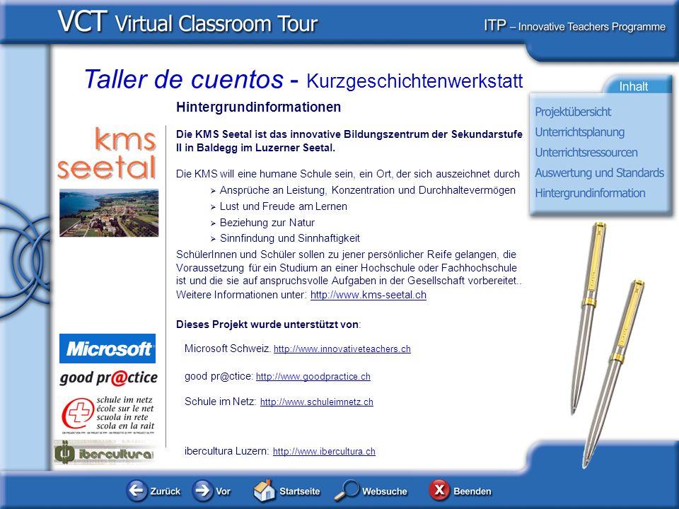 Taller de cuentos - Kurzgeschichtenwerkstatt Hintergrundinformationen Die KMS Seetal ist das innovative Bildungszentrum der Sekundarstufe II in Baldegg im Luzerner Seetal.
