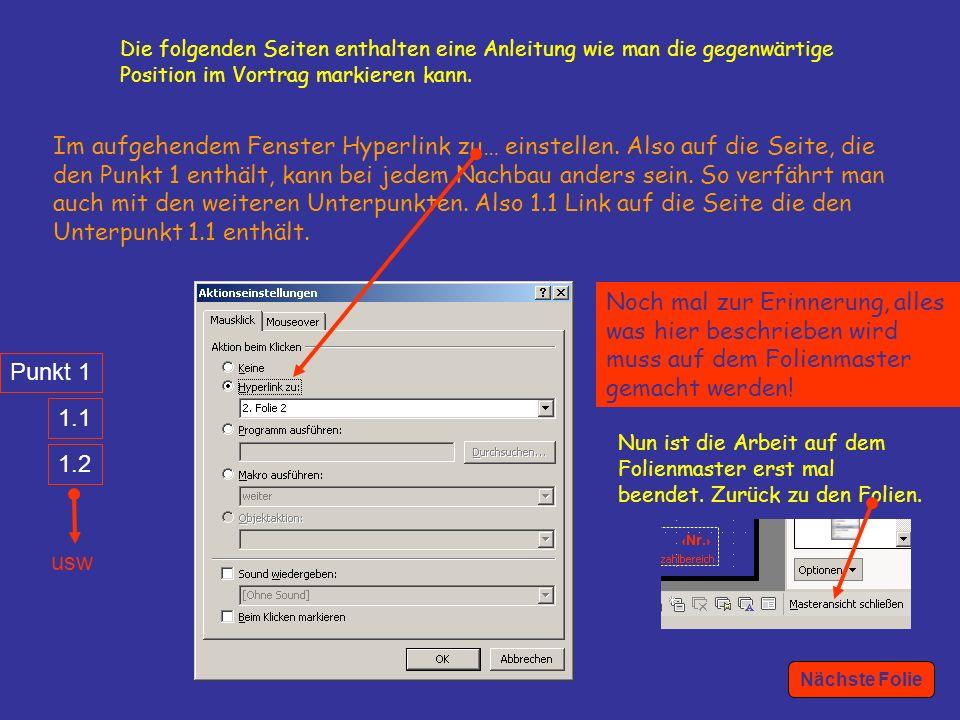 4 Punkt 1 1.1 1.2 Die folgenden Seiten enthalten eine Anleitung wie man die gegenwärtige Position im Vortrag markieren kann.
