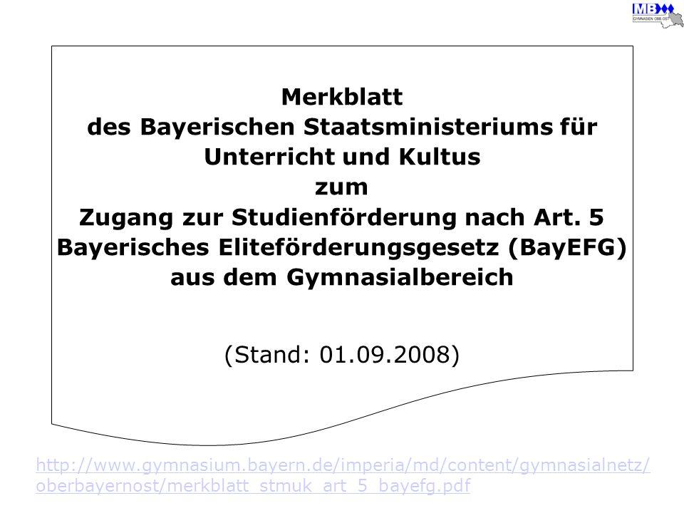 Merkblatt des Bayerischen Staatsministeriums für Unterricht und Kultus zum Zugang zur Studienförderung nach Art. 5 Bayerisches Eliteförderungsgesetz (