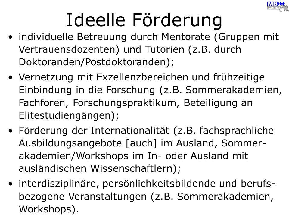 Ideelle Förderung individuelle Betreuung durch Mentorate (Gruppen mit Vertrauensdozenten) und Tutorien (z.B. durch Doktoranden/Postdoktoranden); Verne