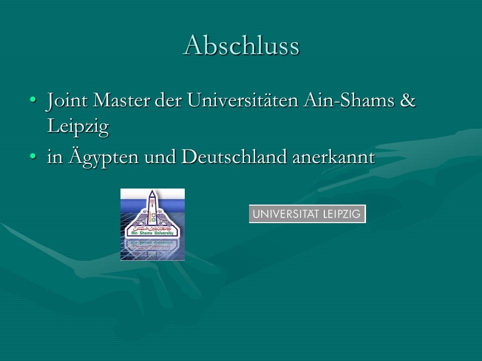 Abschluss Joint Master der Universitäten Ain-Shams & LeipzigJoint Master der Universitäten Ain-Shams & Leipzig in Ägypten und Deutschland anerkanntin Ägypten und Deutschland anerkannt