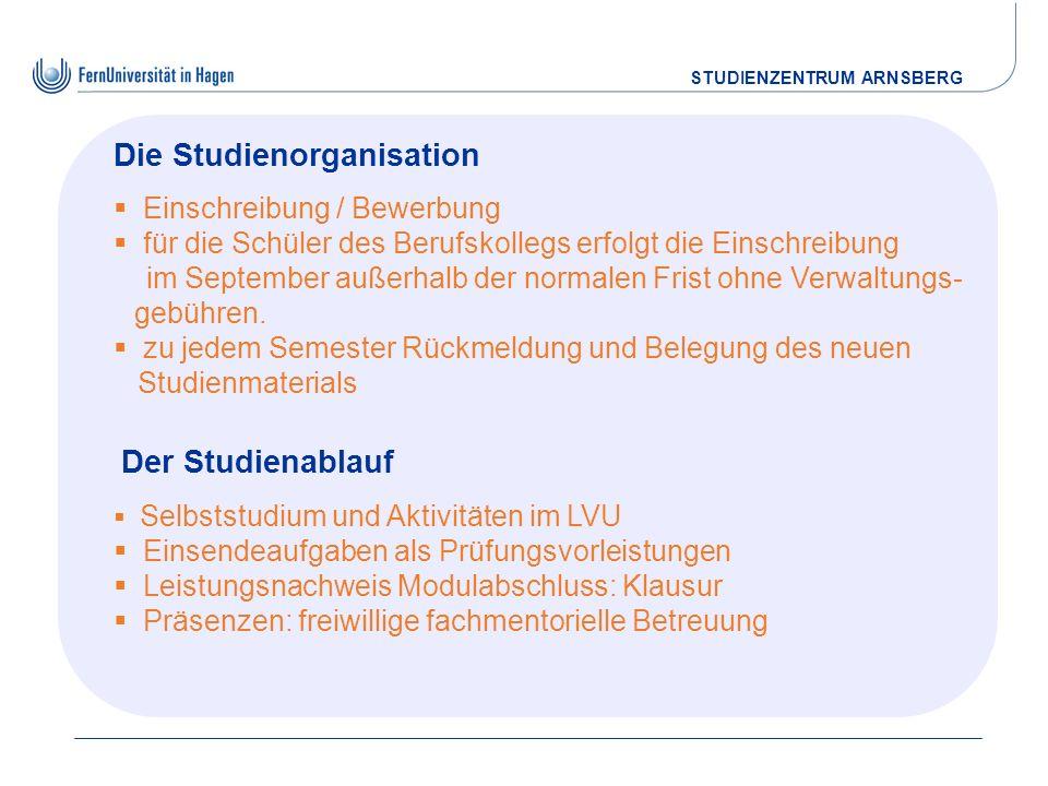 STUDIENZENTRUM ARNSBERG Die Studienorganisation Einschreibung / Bewerbung für die Schüler des Berufskollegs erfolgt die Einschreibung im September auß
