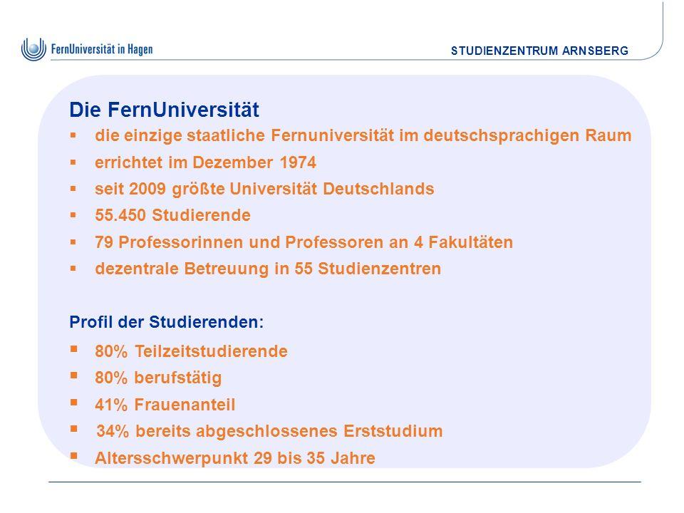 STUDIENZENTRUM ARNSBERG Studierende in den Fakultäten Stand SoSe 2010 Kultur- und Sozialwissenschaften 25% Mathematik und Informatik 18% Wirtschaftswissenschaft 43% Rechtswissenschaft 14%