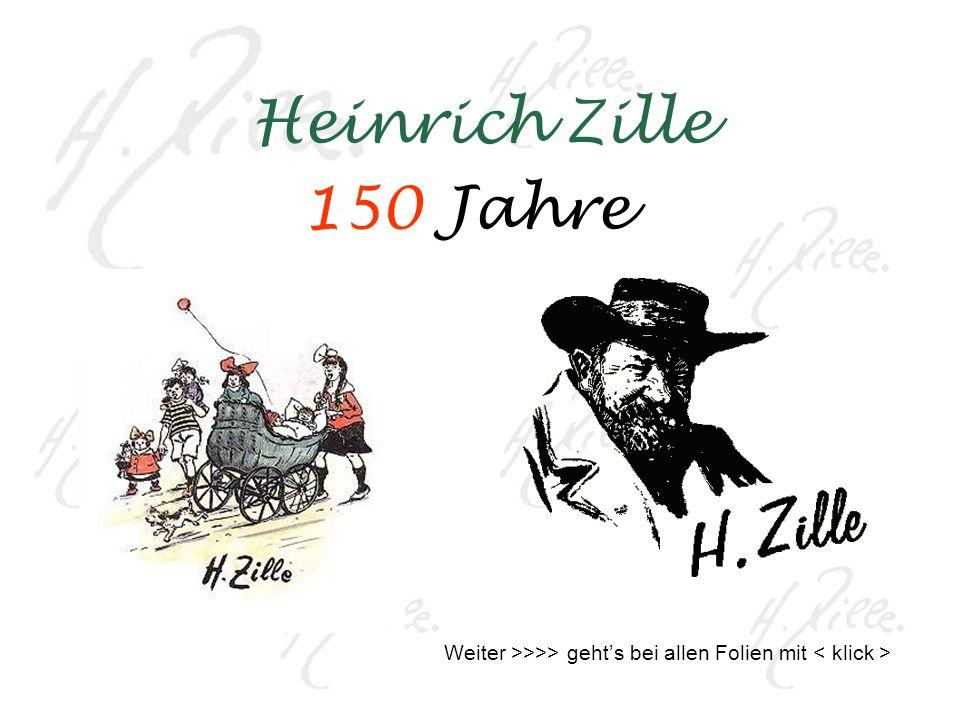 Heinrich Zille 150 Jahre Weiter >>>> gehts bei allen Folien mit