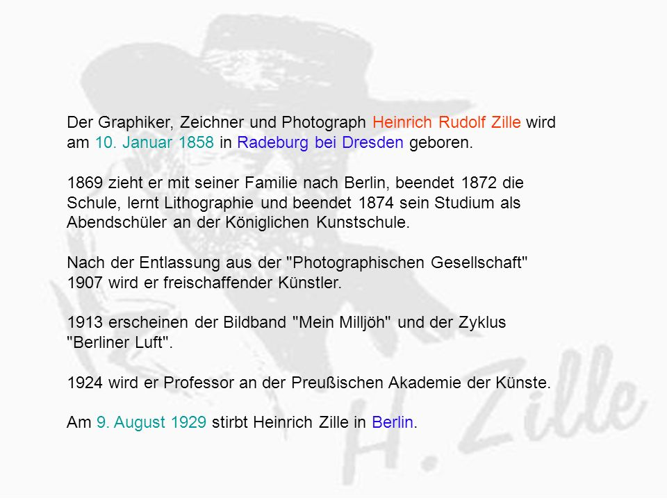 Der Graphiker, Zeichner und Photograph Heinrich Rudolf Zille wird am 10.