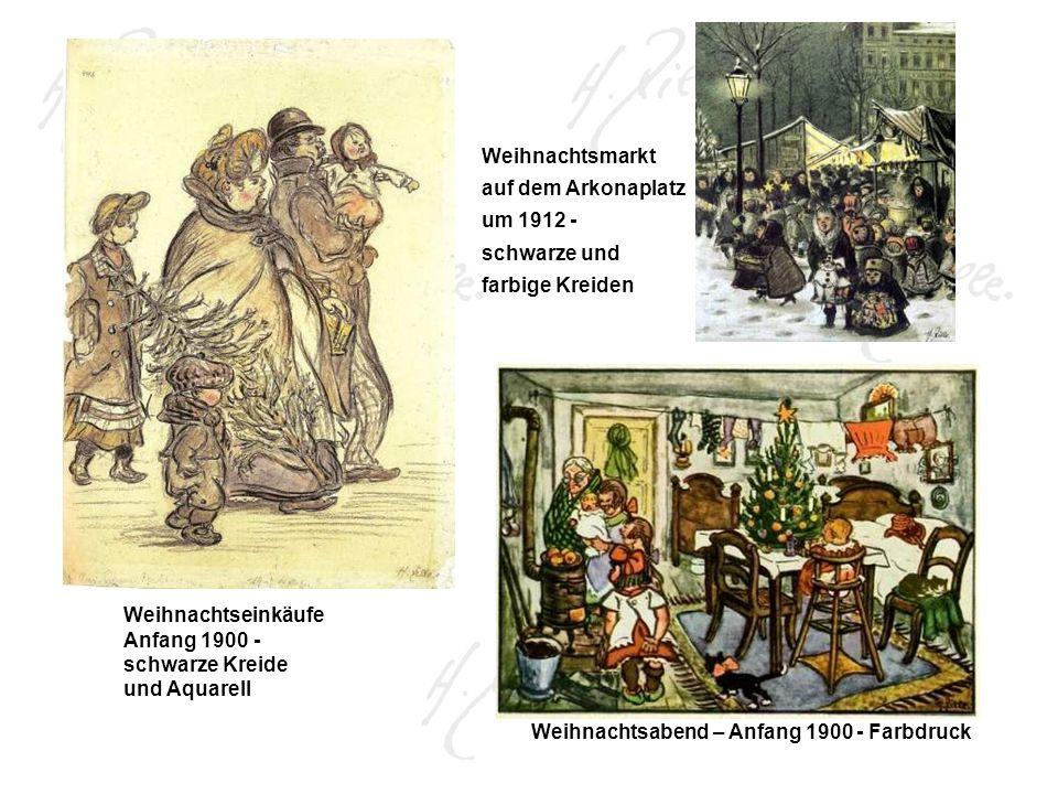 Weihnachtseinkäufe Anfang 1900 - schwarze Kreide und Aquarell Weihnachtsabend – Anfang 1900 - Farbdruck Weihnachtsmarkt auf dem Arkonaplatz um 1912 - schwarze und farbige Kreiden