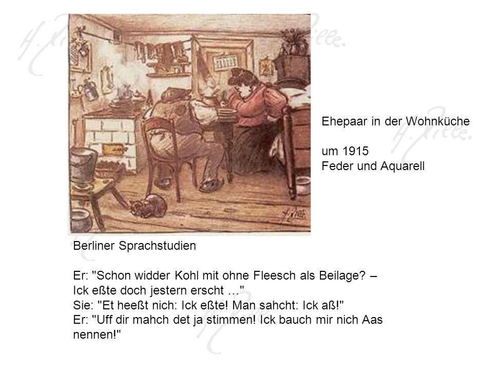 Berliner Sprachstudien Er: Schon widder Kohl mit ohne Fleesch als Beilage.