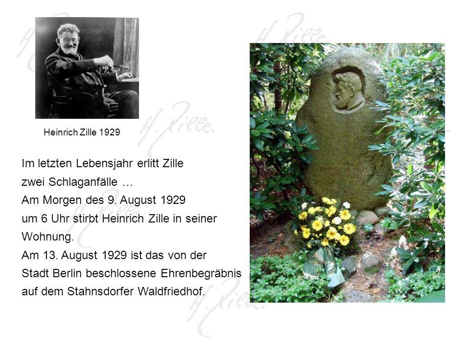 Heinrich Zille 1929 Im letzten Lebensjahr erlitt Zille zwei Schlaganfälle … Am Morgen des 9.